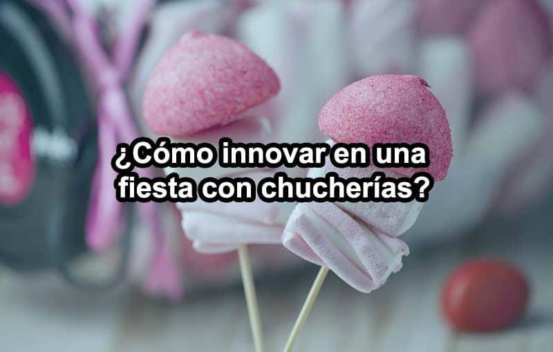 innovacion-en-las-chucherias