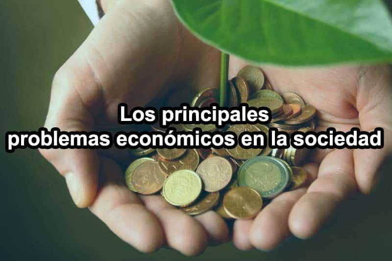 problemas-economicos-de-la-sociedad