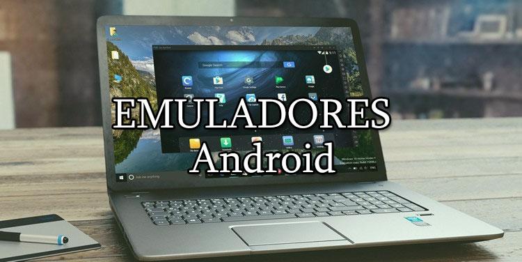 Los emuladores android y el uso con la computadora